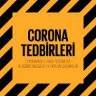 Corona'ya Karşı Önlemleri Arttırdık